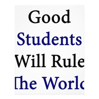 Good Students Will Rule The World Custom Flyer