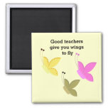 Good Teachers Butterfly Saying 2 Inch Square Magnet