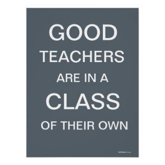 Good Teachers In Class of Own Humor Educational Poster
