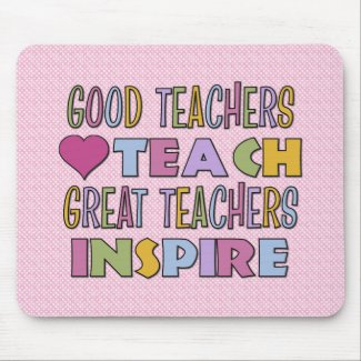 Good Teachers Teach mousepad