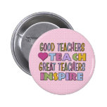 Good Teachers Teach Pins