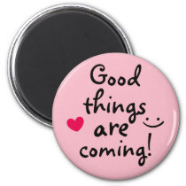 Good things are coming Cute Pink Heart Lucky Magnet
