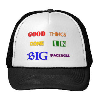 Good Things Come In Big Packages Trucker Hats