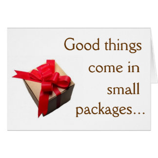 Good Things Come in Small Packages Card