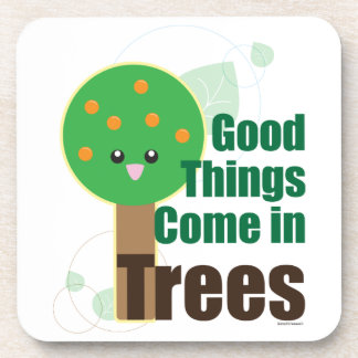 Good Things Come in Trees Beverage Coaster