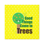 Good Things Come in Trees Canvas Print