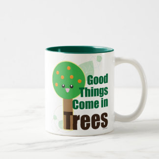 Good Things Come in Trees Mugs