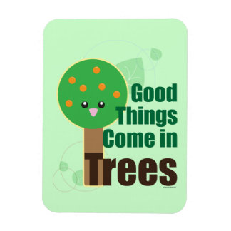Good Things Come in Trees Rectangular Photo Magnet