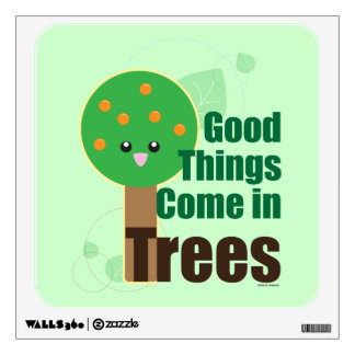 Good Things Come in Trees Wall Sticker