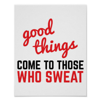 Good Things Come Sweat Gym Quote Poster