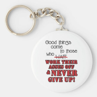 Good things come to those who...2 key chains