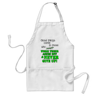 Good things come to those who... adult apron