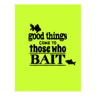 Good Things Come To Those Who Bait Post Cards