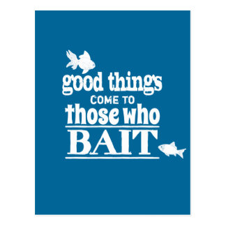 Good Things Come To Those Who Bait Postcard