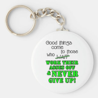 Good things come to those who... basic round button keychain