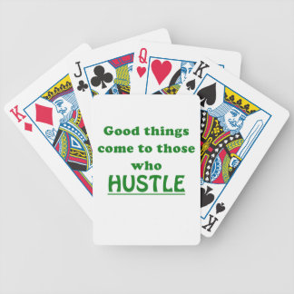 Good Things Come to Those who Hustle Bicycle Playing Cards