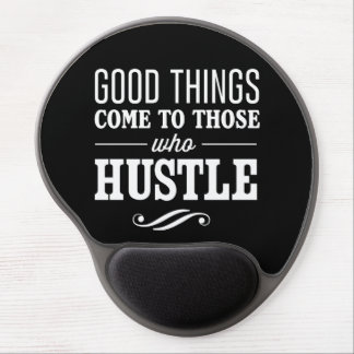 Good Things Come to Those Who Hustle Gel Mouse Pad