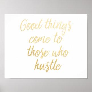 """Good Things Come to Those Who Hustle"" Print :]"