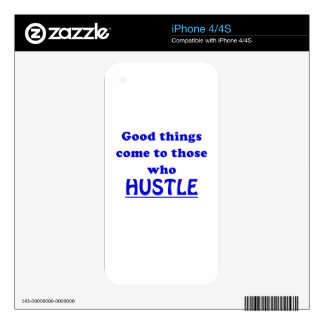 Good Things Come to Those Who Hustle Skins For iPhone 4