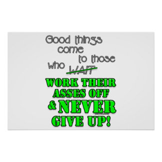 Good things come to those who... poster