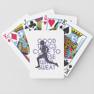 Good Things Come to Those Who Sweat Bicycle Playing Cards