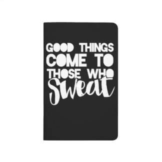 Good things come to those who sweat journal