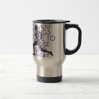Good Things Come to Those Who Sweat Travel Mug
