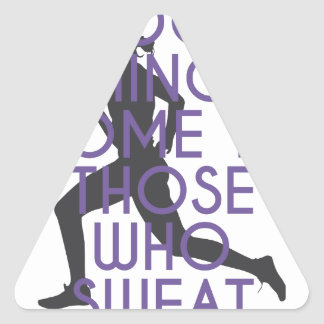 Good Things Come to Those Who Sweat Triangle Sticker