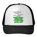 Good things come to those who... trucker hat