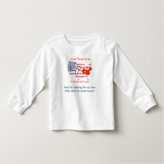 Good things come to those who wait toddler t-shirt