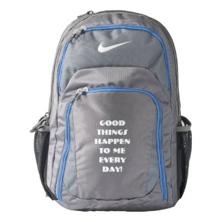 Good things happen to me every day, motivational backpack