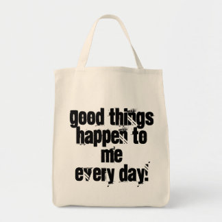 Good things happen to me every day, motivational tote bag