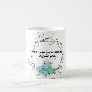 Good Things Inside You Coffee Mug
