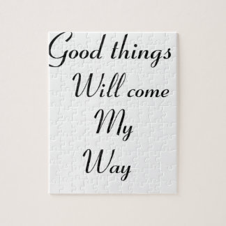 Good things will come my way jigsaw puzzle
