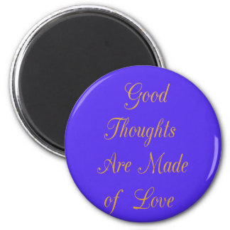 Good Thoughts are Made of Love 2 Inch Round Magnet