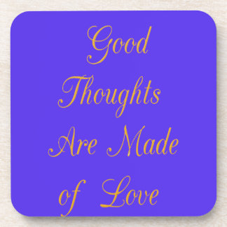 Good Thoughts are Made of Love Beverage Coaster