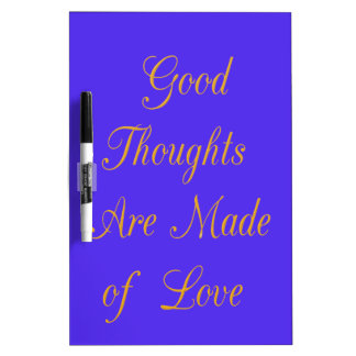 Good Thoughts are Made of Love Dry Erase Board