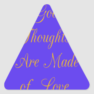 Good Thoughts are Made of Love Triangle Sticker