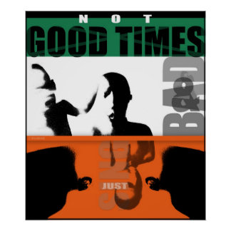 good times & bad posters