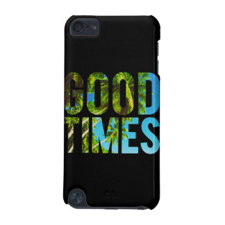 GOOD TIMES iPod TOUCH (5TH GENERATION) COVER