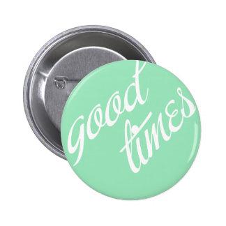 Good Times- Mint- Pin