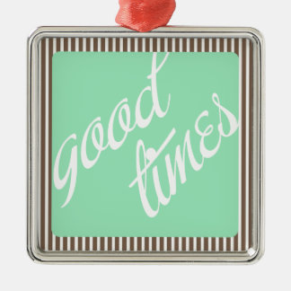 Good Times- Mint- Square Metal Christmas Ornament
