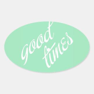 Good Times- Mint- Oval Sticker