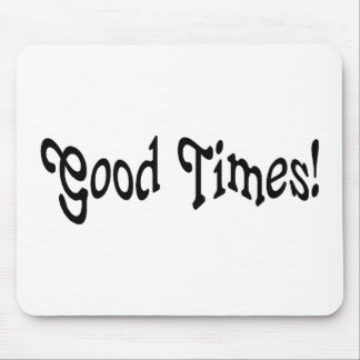 Good Times Mouse Pad