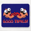 Good Times Mousepads and Mugs                                        mousepad