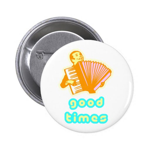 good times pinback buttons