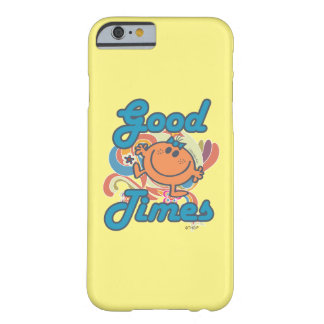 Good Times With Little Miss Fun Barely There iPhone 6 Case
