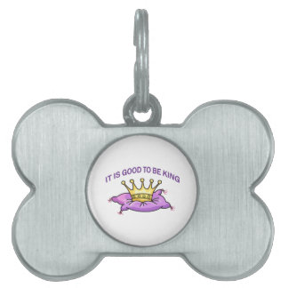 GOOD TO BE KING PET TAG