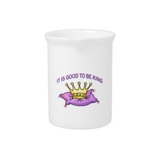GOOD TO BE KING BEVERAGE PITCHER