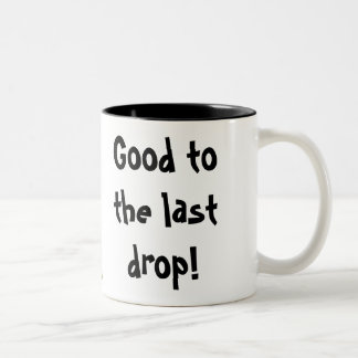 Good to the last drop! Two-Tone coffee mug